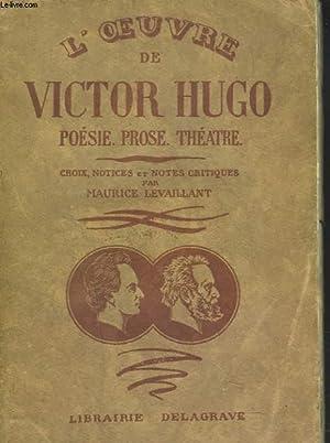 L'OEUVRE DE VICTOR HUGO. PROSE. POESIE. THEATRE.: VICTOR HUGO
