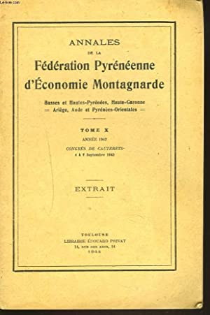 ANNALES de la Fédération Pyrénéenne d économie montagnarde. Basses et Hautes-Pyrénées, ...