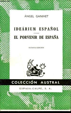 IDEARIUM ESPANOL. EL PORVENIR DE ESPANA.: ANGEL GANIVET