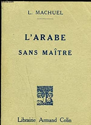 L'ARABE SANS MAÎTRE Guide de la Conversation Arabe en Algérie et en Tunisie et au...