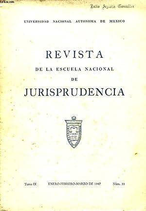 REVISTA DE LA ESCUELA NACIONAL DE JURISPRUDENCIA, TOMO IX, N°33, ENERO-MARZ DE 1947. LA ...