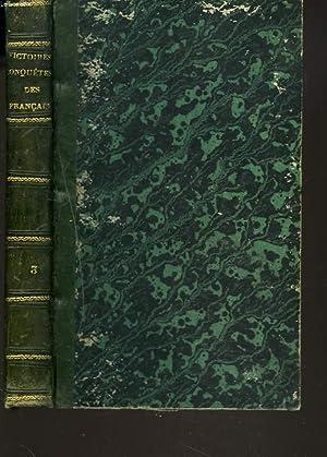 VICTOIRES, CONQUÊTES, DESASTRES, REVERS ET GUERRES CIVILES DES FRANCAIS DE 1792 à 1815. TOME ...