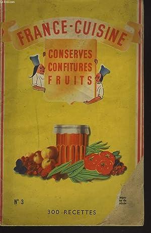FRANCE CUISINE N°3. 300 RECETTES. CONSERVES, CONFITURES, FRUITS.: COLLECTIF