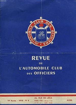REVUE DE L'AUTOMOBILE CLUB DES OFFICIERS N°2, 19e ANNEE, AVRIL 1952. ACTIVITE ET VIE DE L&...