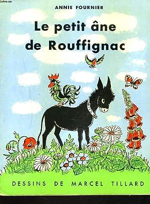 LE PETIT ANE DE ROUFFIGNAC. DESSINS DE MARCEL TILLARD.: ANNIE FOURNIER