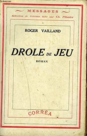 DROLE DE JEU. ROMAN.: ROGER VAILLAND
