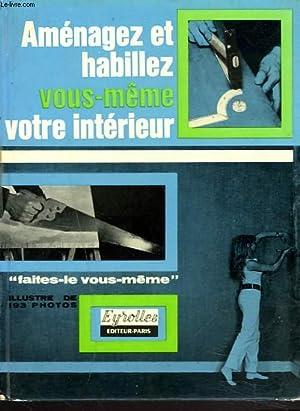 AMENAGEZ ET HABILLEZ VOUS-MÊME VOTRE INTERIEURE.: PIERRE AUGUSTE, JANY AUJAME