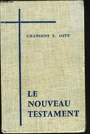LE NOUVEAU TESTAMENT: CHANOINE E. OSTY,