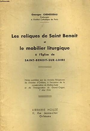 LES RELIQUES DE SAINT-BENOIT ET LE MOBILIER LITURGIQUE A L'EGLISE DE SAINT-BENOIT-SUR-LOIRE.: ...