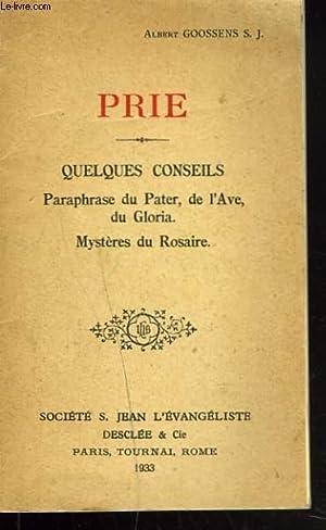 PRIE. QUELQUES CONSEILS. PARAPHRASES DU PATER, DE L'AVE, DU GLORIA. MYSTERES DU ROSAIRE.: ...