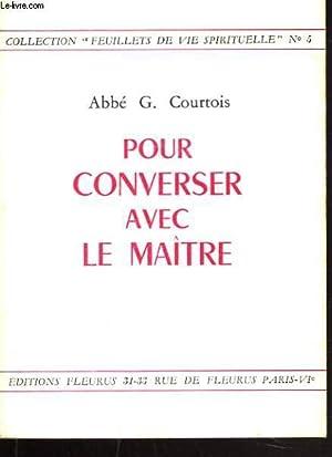 POUR CONVERSER AVEC LE MAITRE: ABBE GASTON COURTOIS