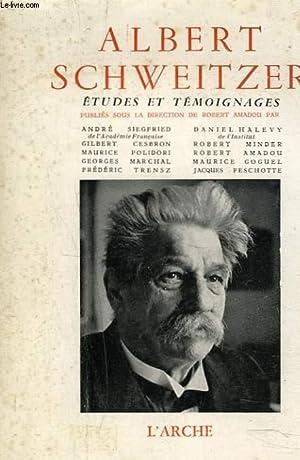 ALBERT SCHWEITZER ETUDES ET TEMOIGNAGES: ROBERT AMADOU (SOUS LA DIRECTION DE)