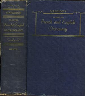 MANSION'S SHORTER FRENCH AND ENGLISH DICTIONARY.: J.E. MANSION (EDITED