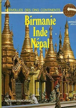 MERVEILLES DES CINQ CONTINENTS. BIRMANIE, INDE, NEPAL.: BERNARD JOLIAT
