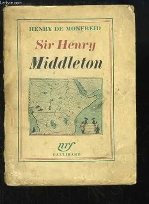 Sir Henry Middleton: MONFREID Henry de