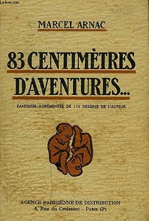 83 CENTIMETRES D'AVENTURES.: MARCEL ARNAC