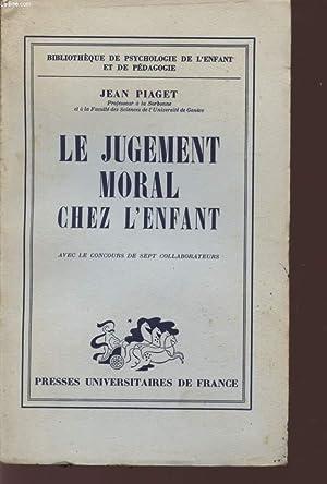 LE JUGEMENT MORAL CHEZ L'ENFANT / BIBLIOTHEQUE: PIAGET J.