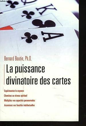 LA PUISSANCE DIVINATOIRE DES CARTES.: BERNARD BOUTIN, PH. D.