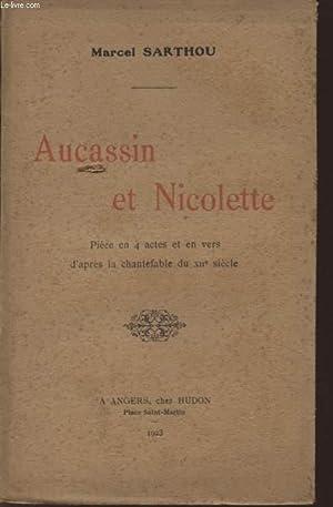 AUCASSIN ET NICOLETTE - PIECE EN 4: SARTHOU MARCEL