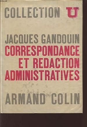 CORRESPONDANCE ET REDACTION ADMINISTRATIVES - TROISIEME EDITION / COLLECTION U.: GANDOUIN ...