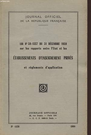LOI N°59-1557 DU 31 DECEMBRE 1959 - SUR LES RAPPORTS ENTRE L'ETAT ET LES ETABLISSEMENTS D'...