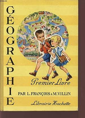 GEOGRAPHIE - PREMIER LIVRE - COURS ELEMENTAIRE - PREMIERE ANNEE.: FRANCOIS LOUIS - VILLIN MARCEL