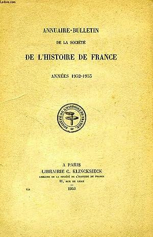 ANNUAIRE-BULLETIN DE LA SOCIETE DE L'HISTOIRE DE FRANCE, ANNEES 1952-1953: COLLECTIF