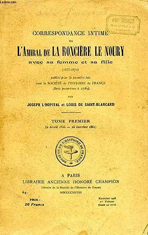 CORRESPONDANCE INEDITE DE L'AMIRAL DE LA RONCIERE LE NOURY AVEC SA FEMME ET SA FILLE (1855-...
