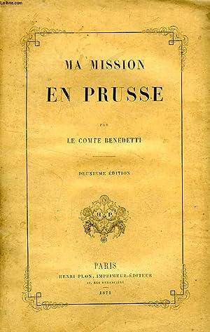 MA MISSION EN PRUSSE: BENEDETTI COMTE