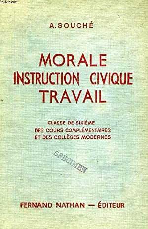 MORALE, INSTRUCTION CIVIQUE, TRAVAIL, CLASSE DE 6e DES C.C. ET DES COLLEGES: SOUCHE A.