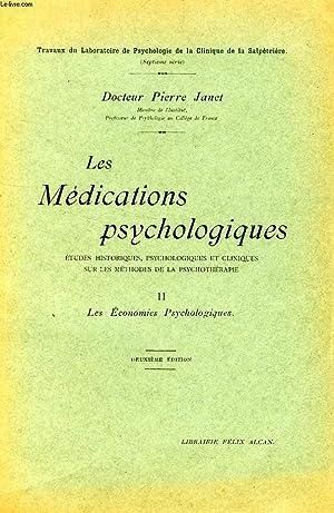 LES MEDICATIONS PSYCHOLOGIQUES, TOME II, LES ECONOMIES: JANET Dr PIERRE