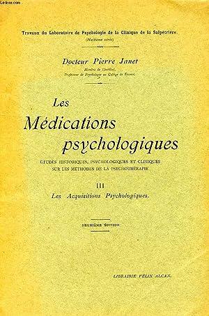 LES MEDICATIONS PSYCHOLOGIQUES, TOME III, LES ACQUISITIONS: JANET Dr PIERRE
