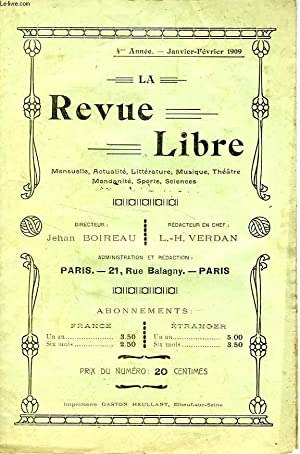 LA REVUE LIBRE, 4e ANNEE, JAN.-FEV. 1909: COLLECTIF