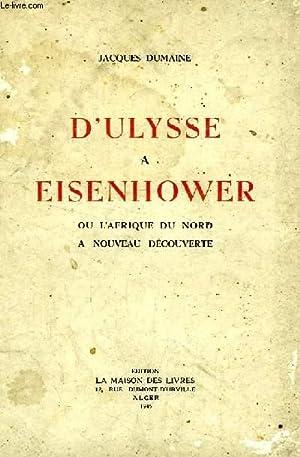 D'ULYSSE A EISENHOWER, OU L'AFRIQUE DU NORD A NOUVEAU DECOUVERTE: DUMAINE JACQUES