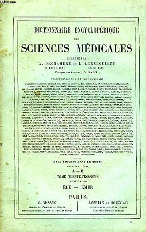 DICTIONNAIRE ENCYCLOPEDIQUE DES SCIENCES MEDICALES, TOME XXXIII, 2e PARTIE, ELE-EMBR: COLLECTIF