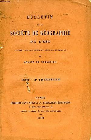 BULLETIN DE LA SOCIETE DE GEOGRAPHIE DE L'EST, 1882, 2e TRIMESTRE: COLLECTIF