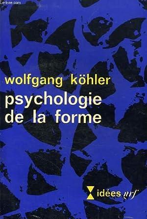 PSYCHOLOGIE DE LA FORME: KOHLER WOLFGANG