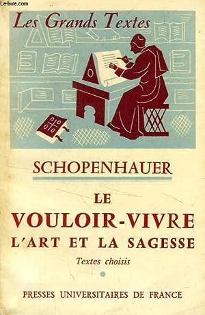 LE VOULOIR-VIVRE, L'ART ET LA SAGESSE: SCHOPENHAUER Arthur