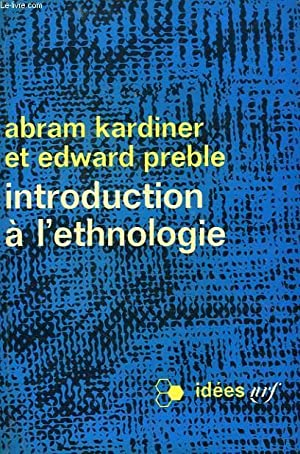 INTRODUCTION A L'ETHNOLOGIE: KARDINER ABRAM, PREBLE EDWARD