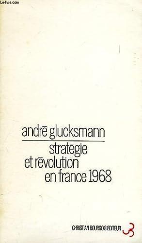 STRATEGIE DE LA REVOLUTION, INTRODUCTION (STRATEGIE ET REVOLUTION EN FRANCE 1968): GLUCKSMANN ANDRE