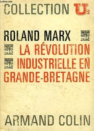 LA REVOLUTION INDUSTRIELLE EN GRANDE-BRETAGNE DES ORIGINES: MARX ROLAND