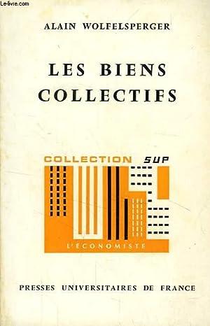 LES BIENS COLLECTIFS, FONDEMENTS THEORIQUES DE L'ECONOMIE: WOLFELSPERGER ALAIN