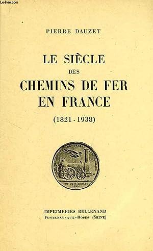 LE SIECLE DES CHEMINS DE FER EN FRANCE (1821-1938): DAUZET PIERRE