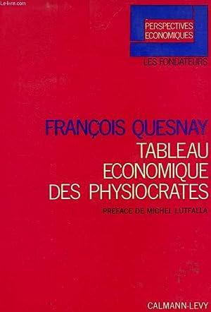 TABLEAU ECONOMIQUE DES PHYSIOCRATES: QUESNAY FRANCOIS
