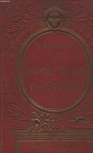 LES GRANDES VILLES DE FRANCE.: BERTAUX F.