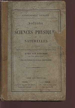 NOTIONS SUR LES SCIENCES PHYSIQUES ET NATURELLE - A L'USAGE DES ASPIRANTS AU BREVET ...