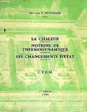 LA CHALEUR, NOTIONS DE THERMODYNAMIQUE, LES CHANGEMENTS D'ETAT, C.P.E.M.: ESCHAPASSE Dr P.