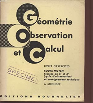 GEOMETRIE - OBSERVATION - CALCUL / LIVRET: STREINGER A.