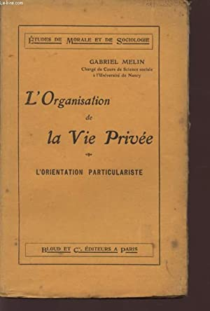 L'ORGANISATION DE LA VIE PRIVEE / L'ORIENTATION PARTICULARISTE / COLLECTION &...