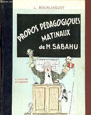 PROPOS PEDAGOGIQUES MATINAUX DE M. SABAHU.: BOURLIAGUET L.